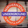 Northern Soul UNDERGROUND 36 SOULFUL RARITIES (180 Gram/Remastered/W570)